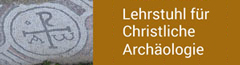 Lehrstuhl für Christliche Archäologie